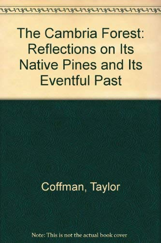 9780964719507: The Cambria Forest: Reflections on Its Native Pines and Its Eventful Past