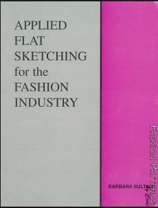 9780964719682: Applied flat sketching for the fashion industry