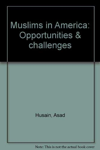 Muslims in America: Opportunities & challenges (0964720418) by Husain, Asad; Woods, John E.; Akhter, Javeed