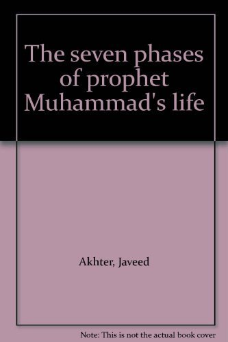 9780964720435: The seven phases of prophet Muhammad's life
