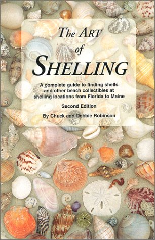9780964726789: The Art of Shelling : A Complete Guide to Finding Shells and Other Beach Collectibles at Shelling Locations from Florida to Maine