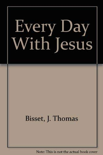 Every Day With Jesus: Bisset, J. Thomas