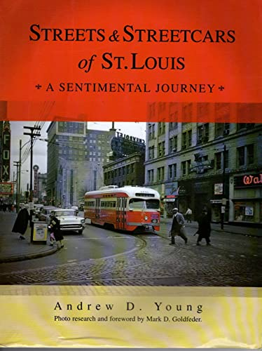 9780964727939: Streets and Streetcars of St. Louis: A Sentimental Journey