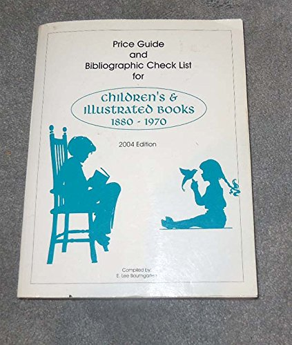 Price Guide and Bibliographic Check List for Children's & Illustrated Books, 1880- 1970