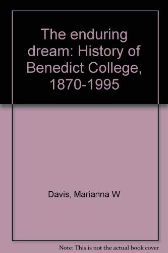 The Enduring Dream: History of Benedict College, 1870-1995: Davis, Marianna White
