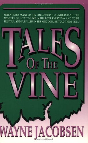 Tales of the Vine (9780964729209) by Wayne Jacobsen