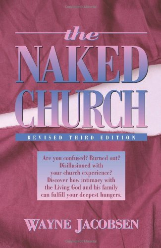The Naked Church: Revised Third Edition (9780964729216) by Wayne Jacobsen