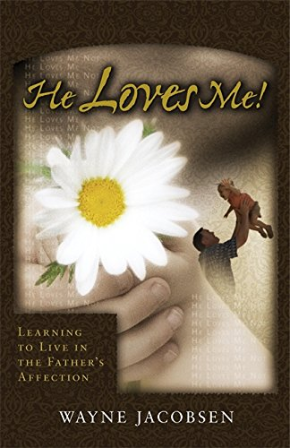 9780964729254: He Loves Me! Learning to Live in the Father's Affection