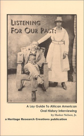 9780964732100: Listening For Our Past : A Lay Guide To African American Oral History Interviewing