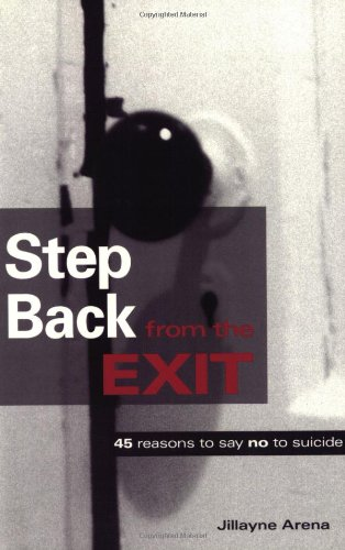 Step Back from the Exit: 45 Reasons to Say No to Suicide