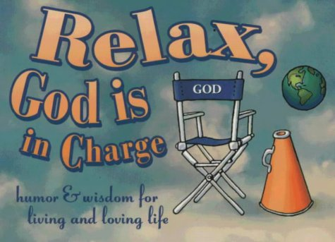 Relax, God Is in Charge: Humor and Wisdom for Living and Loving Life: Stewart, Meiji