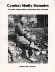 Combat Medic Memoirs: Personal World War II Writings and Pictures: Sanner, Richard L.