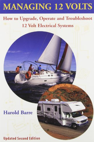 9780964738621: Managing 12 Volts: How to Upgrade, Operate, and Troubleshoot 12 Volt Electrical Systems