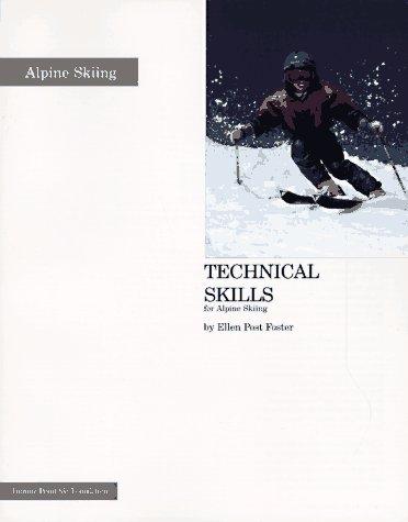 Technical Skills for Alpine Skiing: Foster, Ellen Post