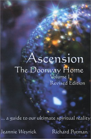 Ascension : The Doorway Home, Volume I, Revised Edition: Putman, Richard; Weyrick, Jeannie
