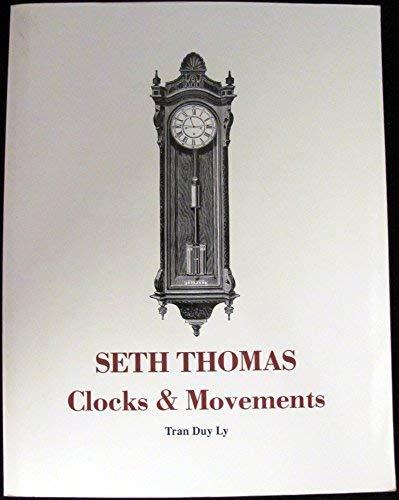 Seth Thomas Clocks and Movements: A Guide: Ly, Tran Duy