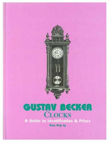 9780964740655: Gustav Becker Clocks, A Guide to Identification & Price