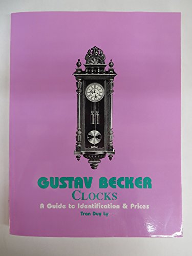 9780964740662: Gustav Becker Clocks: A Guide to Identification & Prices