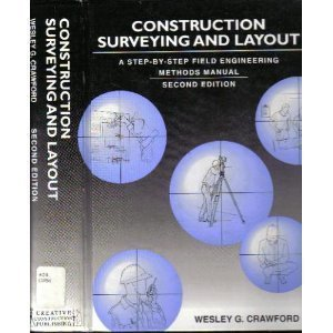 9780964742109: Construction Surveying and Layout: A Step-By-Step Field Engineering Methods Manual