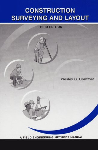 9780964742116: Construction Surveying and Layout: A Step-By-Step Field Engineering Methods Manual (3rd Edition)