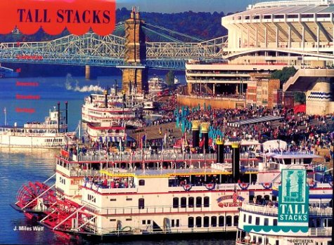 9780964743311: Tall Stacks: A Celebration of America's Steamboat Heritage
