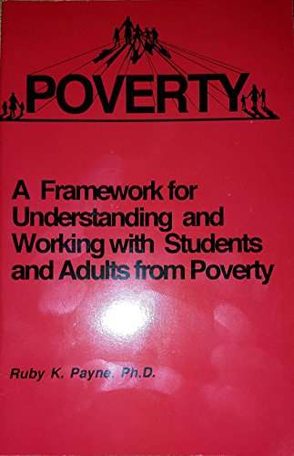 9780964743724: A Framework for Understanding Poverty