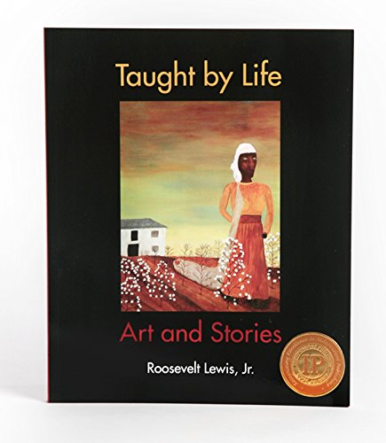 9780964744462: Taught by Life, Art and Stories by Roosevelt Lewis, Jr.