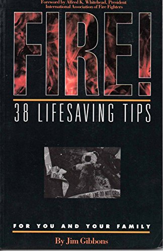 9780964745513: Fire! 38 Life Saving Tips for You and Your Family