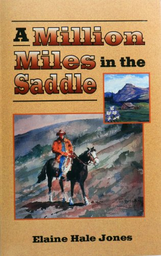 9780964749016: A million miles in the saddle