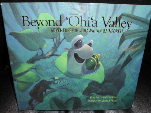 Beyond 'Ohi'a Valley: Adventures in a Hawaiian Rainforest: Lisa Matsumoto
