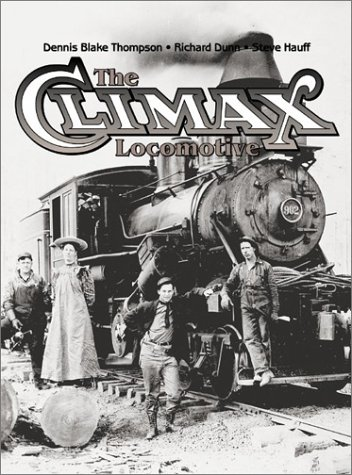 The Climax Locomotive: Dunn, Richard, Hauff,