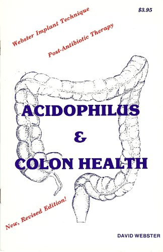 9780964753709: Acidophilus & colon health: Webster implant technique, post-antibiotic therapy / by David Webster