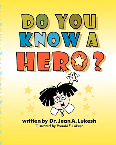 Do You Know a Hero?: Jean A. Lukesh