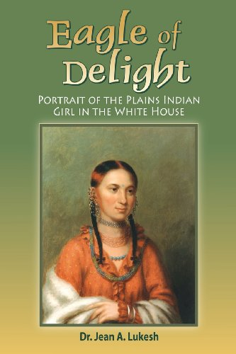 9780964758681: Eagle of Delight: Portrait of the Plains Indian Girl in the White House