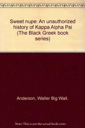 Sweet Nupe : An Unauthorized History of: Walter Anderson