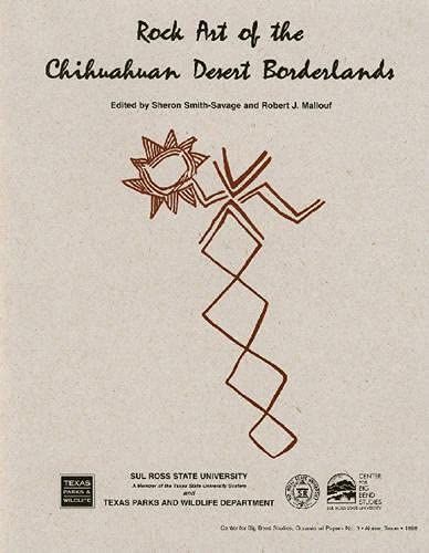 Rock Art of the Chihuahuan Desert Borderlands: Sheron Smith-Savage (Editor),