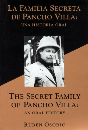 The Secret Family of Pancho Villa: An Oral History
