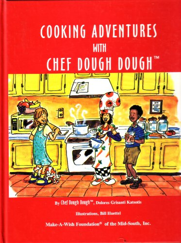 9780964764002: Cooking Adventures with Chef Dough Dough