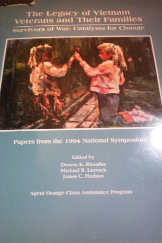 9780964766716: The legacy of Vietnam veterans and their families: Survivors of war, catalysts for change : papers from the 1994 national symposium