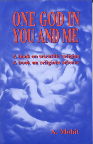 One God in You and Me: Mohit, A.