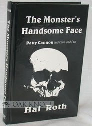 9780964769427: The Monster's Handsome Face, Patty Cannon in Fiction and Fact