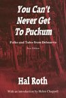 9780964769465: You Can't Never Get To Puckum Folks and Tales from Delmarva New Edition
