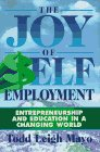 The Joy of Self Employment: Entrepreneurship and Education in a Changing World: Mayo, Todd Leigh
