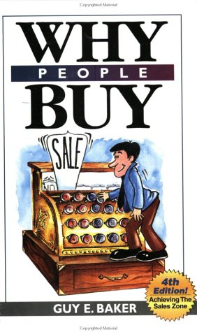 9780964772106: Why People Buy : Achieving the Selling Zone