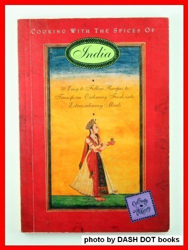 Cooking with the Spices of India: 50: O'Rourke, Kathleen; Scannell,