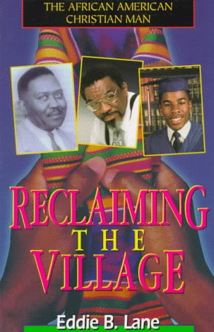 9780964776746: The African American Christian Man: Reclaiming the Village