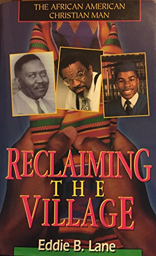 9780964776753: The African American Christian Man: Reclaiming the Village