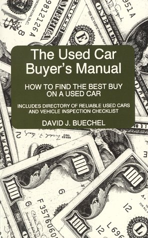 The Used Car Buyer's Manual: How to: Buechel, David J.
