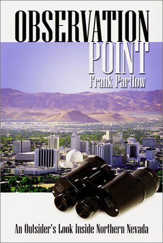 9780964778832: Observation Point: An Outsider's Look Inside Northern Nevada