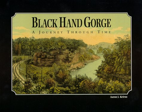Black Hand Gorge : A Journey Through: Aaron J. Keirns